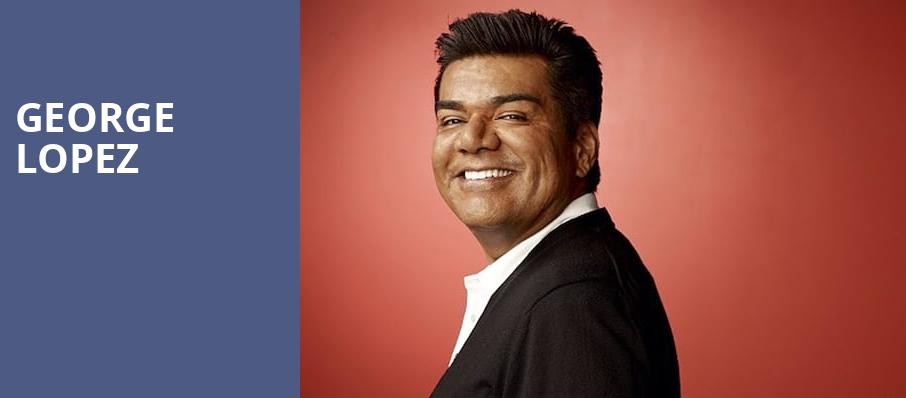 George Lopez, Rivers Casino and Resort Schenectady, Albany