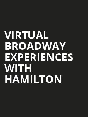 Virtual Broadway Experiences with HAMILTON, Virtual Experiences for Albany, Albany